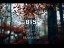 6 июл 2016 гBTS DEAD LEAVES 고엽 Rus Sub