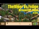 TheViper (Britons) Vs FeAge (Celts) - Arabia