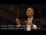 Gustav Mahler Symphony No. 3 (Lucerne Festival Orcherstra, Claudio Abbado)