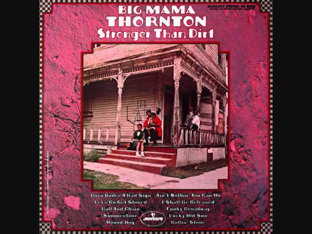 Big Mama Thornton - Let's Go Get Stoned