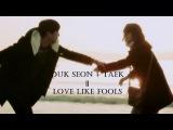 Duk Seon Taek || Love Like Fools