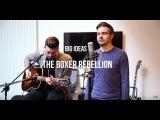The Boxer Rebellion - Big Ideas   Session flagrante #12
