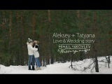 Aleksey &amp Tatyana Love &amp Wedding story by. M.Yakovlev