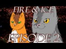 Warrior Cats ~ Fire and Ice - Episode 2