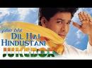 Phir Bhi Dil Hai Hindustani Jukebox Shahrukh Khan Juhi Chawla