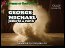 George Michael Jesus To A Child