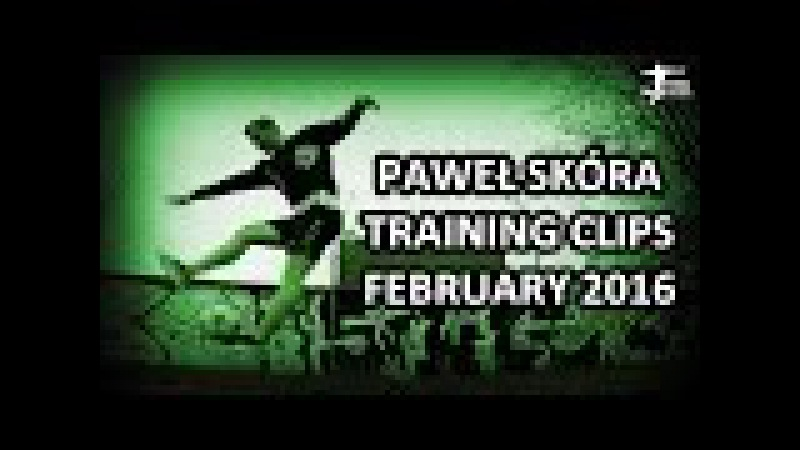 Paweł Skóra - Training clips - February 2016