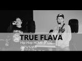 LIVE!!! TRUE FLAVA [2015/12/19 Hip-Hop Home, Kiev party]