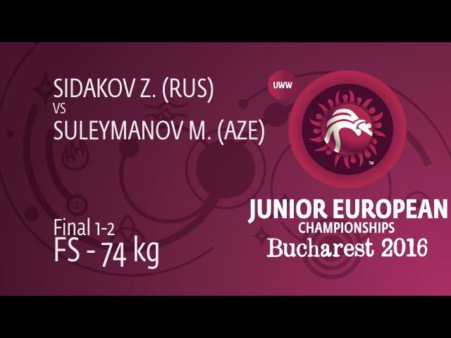 GOLD FS - 74 kg: M. SULEYMANOV (AZE) df. Z. SIDAKOV (RUS) , 9-4