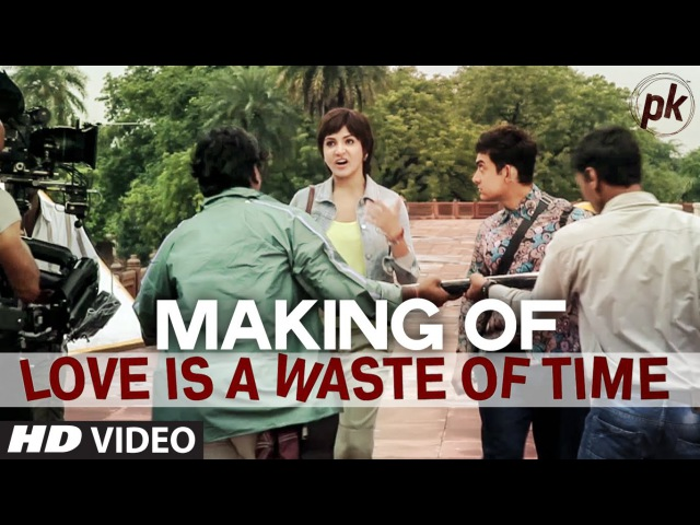 ПИКЕЙ 2014 Making of 'Love is a Waste of Time' VIDEO SONG PK Aamir Khan Anushka Sharma T series