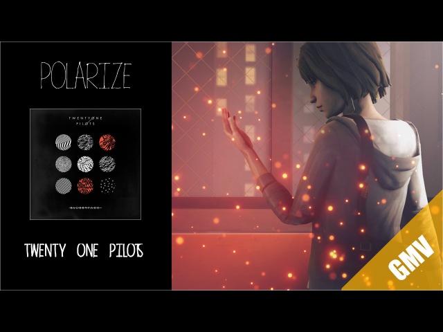 Life Is Strange GMV - Polarize (Twenty One Pilots)