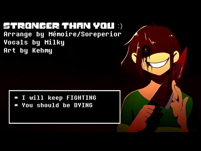 Stronger than You -Chara Response-「Undertale Parody」