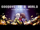 UNDERTALE Goodbye to a World - Frisk and Asriel ver.