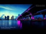 Deep Trance Vibes 01 (Prog Trance &amp House Mix)