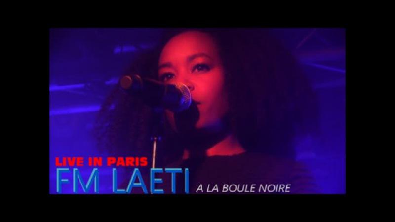 FM LAETI LIVE IN PARIS A LA BOULE NOIRE LE 23 MARS 2015 LIVE IN PARIS A LA BOULE NOIRE LE 23 MARS