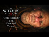 The Witcher 3 Wild Hunt OST - Forefathers' Eve Pellar Ritual Theme (Extended Version)