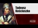 Tadeusz Kościuszko - Тадеуш Костюшко
