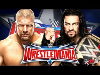 Triple H Vs Roman Reigns - Wrestlemania 32 - Promo
