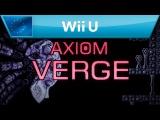 Axiom Verge - Nintendo eShop Trailer (Wii U)