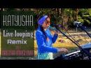 Катюша - Live Looping version by Nastya Maslova