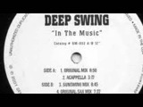 Deep Swing - In The Music (Original Sax Mix)
