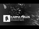 Karma Fields New Age Dark Age (Integrated Video)