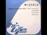 Wildchild - Legends Of The Dark Black (Renegade Music Mix)