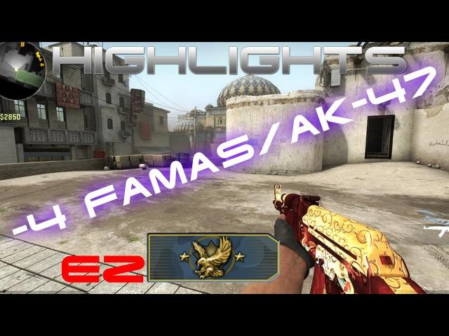 Highlights CS:GO -4 famas/ak-47 Ep.2