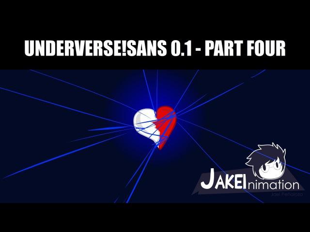 UNDERVERSE!SANS 0.1 - Part 4 [Jakeinimation]