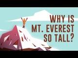 Почему Эверест такой высокий?