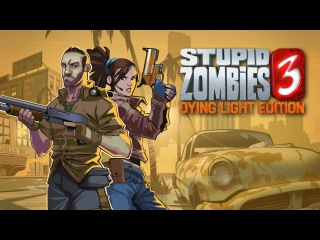 Stupid Zombies 3 - Dying Light: The Following Edition Trailer
