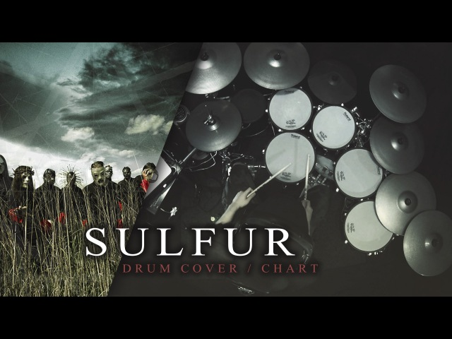 Slipknot - Sulfur [Drum Cover/Chart]