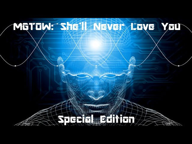 MGTOW: She'll Never Love You (Special Edition)