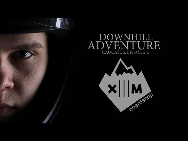 Downhill Adventure Ep.1 Caucasus