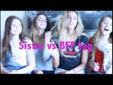 Sister vs Bff Friend tag Q&A Who knows me better?