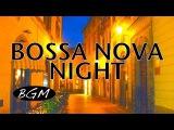 Bossa &amp Jazz Music for relaxation!!BGM