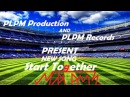 Start Together PLPM Production and PLPM Records BETA Song