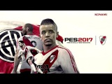 PES 2017 - RiverPlate Trailer