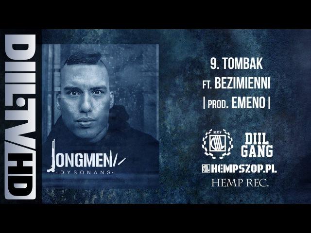 Jongmen - Tombak ft. Bezimienni (prod. Emeno)   (AUDIO DIIL TV)