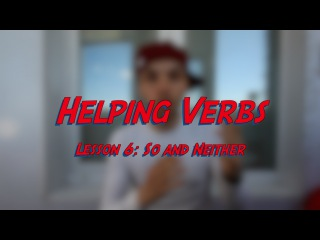 Helping Verbs - Lesson 6: So and Neither - Learn English online free video lessons