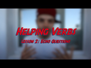 Helping Verbs - Lesson 2: Echo Questions - Learn English online free video lessons