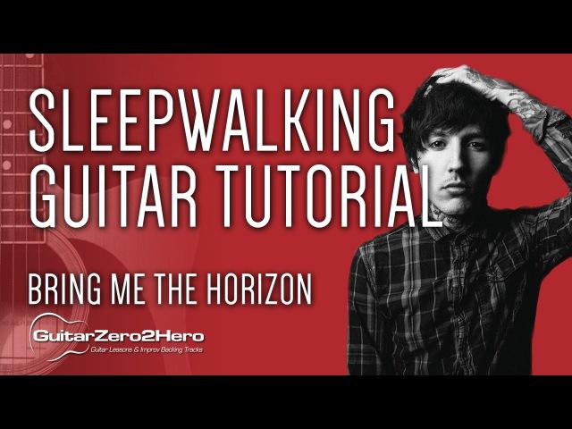 Sleepwalking Bring Me The Horizon Guitar Tutorial Lesson Acoustic - Easy