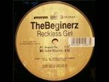 The Beginerz - Reckless Girl (Original Mix)