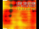 Love Solution feat. William Naraine - I'll be over you (Original Extended Mix)