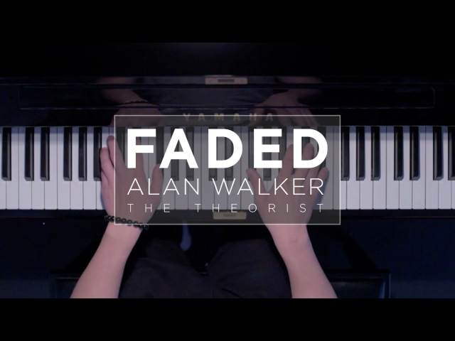 Alan Walker - Faded | The Theorist Piano Cover