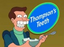 Futurama - Thompson's Teeth