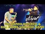 The Randy Brecker &amp Bill Evans Soulbop Band - Estival Jazz Lugano 2006