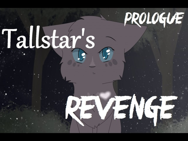 Tallstar's Revenge: Prologue