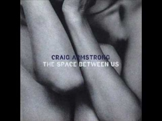 The Space Between Us: Sly II (Craig Armstrong)