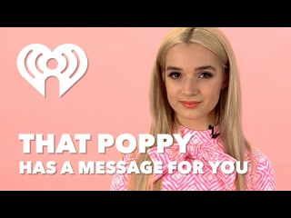 That Poppy Has an Important Message | Exclusive